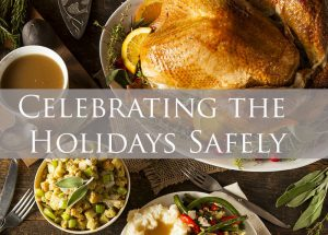 An image of a holiday meal with turkey, stuffing, mashed potatoes and vegetables that reads Holiday Safety.